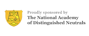 Proudly Sponsored by the National Academy of Distinguished Neutrals