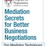Program on Negotiation at Harvard  | FREE Copy of Mediation Secrets for Better Business Negotiations: Top Mediator Techniques