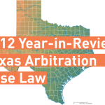 2012 Year-in-Review – Texas Arbitration Case Law