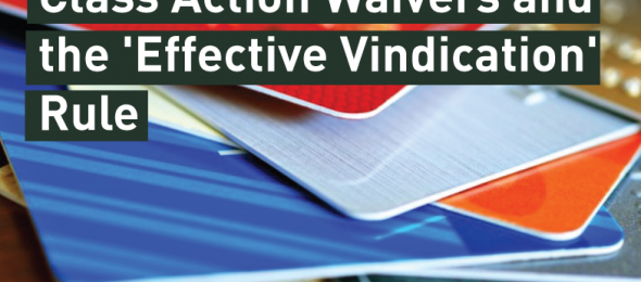 Class-Action-Waivers-and-the-'Effective-Vindication'-Rule