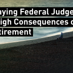 Graying Federal Judges Weigh Consequences of Retirement